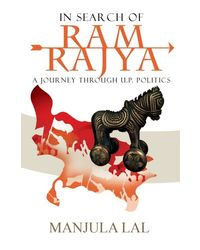 In Search of Ram Rajya A Journey through UP Politics
