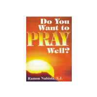 Do You Want to Pray Well?