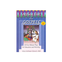 Acting Out the Gospels 4