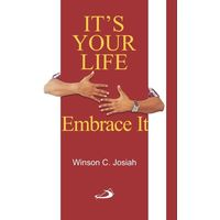 It's Your Life, Embrace It