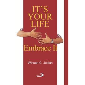 It s Your Life, Embrace It