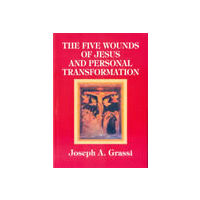 Five Wounds of Jesus and Personal Transformation, The
