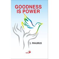 Goodness Is Power