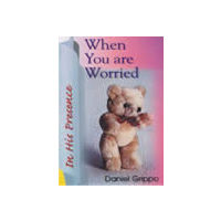 When You are Worried