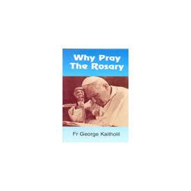 Why Pray the Rosary