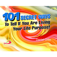 101 Secret ways to tell if You are living your Life Purpose