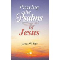 Praying In the Psalms of Jesus