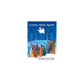 Come Holy Spirit: Help Us to Pray