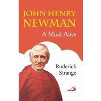 John Henry Newman: A Man Alive