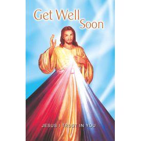 Get Well Soon- Jesus I Trust you