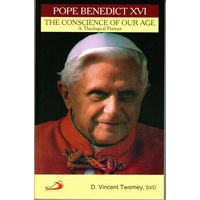 Pope Benedict XVI- Conscience of our Age