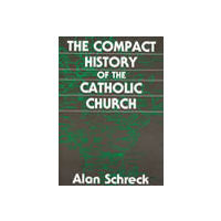 Compact History of the Catholic Church, The