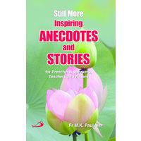 Still More Inspiring Anecdotes & Stories