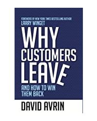 Why Customers Leave: And How To Win Them Back