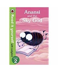 Anansi and the Sky God: Read it Yourself with Ladybird
