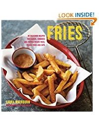Fries: 30 delicious recipes for classic, crumbed and topped potato and veggie fries plus dips