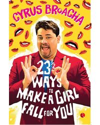 23 &½ Ways To Make A Girl Fall For You