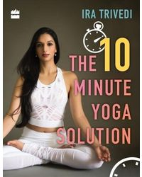 The 10- Minute Yoga Solution
