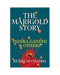 The Marigold Story: Indira Gandhi & Others