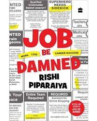 Job Be Damned: Work Less, No Stress, Career Success