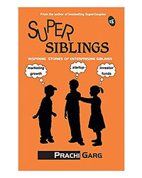 Supersiblings: Inspiring Stories Of Enterprising Siblings