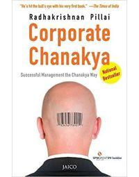 Corporate Chanakya: Successful Management The Chanakya Way
