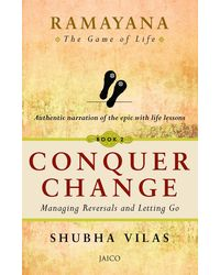 Ramayana: The Game of Life- Conquer Change Book 2