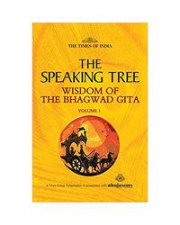 The Speaking Tree Wisdom Of The Bhagwad Gita Vol- 1