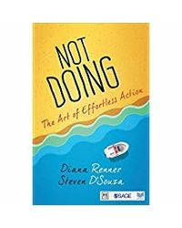 Not Doing: The Art Of Effortless Action