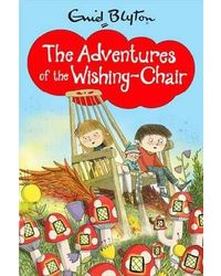 The Adventures of the Wishing- Chair (Wishing Chair 1)