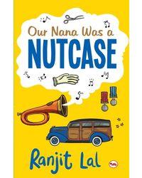 Our Nana Was a Nutcase