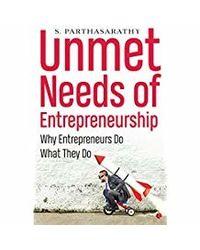 Unmet Needs of Entrepreneurship: Why Entrepreneurs Do What They Do