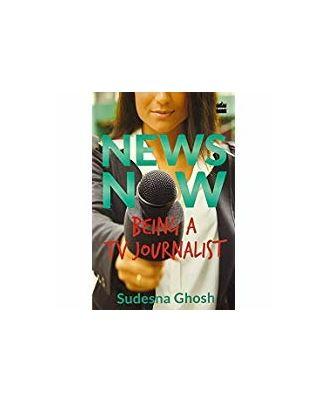 News now: being a tv journalist