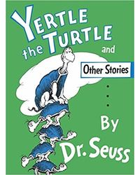 Yertle the Turtle and Other Stories- - Yellow Back Book