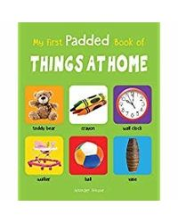 My First Padded Book of Things at Home: Early Learning Padded Board Books for Children