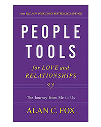 People Tools For Love And Relationship: The Journey From Me To Us