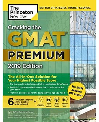 Cracking the GMAT Premium Edition with 6 Computer- Adaptive Practice Tests, 2019: The All- in- One Solution for Your Highest Possible Score