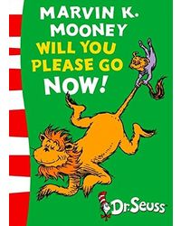 Marvin K. Mooney will you Please Go Now! : Green Back Book (Dr. Seuss- Green Back Book)