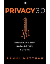 Privacy 3.0: Unlocking Our Data- Driven Future