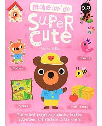 Super Cute (Make and Do)