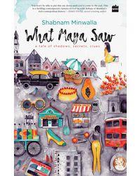 What Maya Saw: A Tale of Shadows, Secrets, Clues