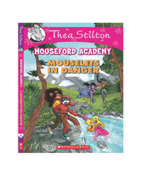 Thea Stilton's Mouseford Academy# 3: Mouselets In Danger
