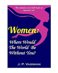 Women: Where Would The World Be Without You