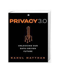 Privacy 3.0: Unlocking Our Data- Driven Future