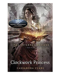 Infernal Devices: Clockwork Princess- Book 3