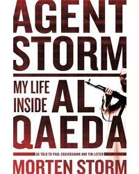 Agent Storm: My Life Inside al- Qaeda