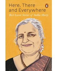 Here, There and Everywhere: Best- Loved Stories of Sudha Murty