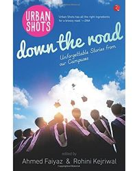 Urban Shots: Down the Road: Unforgettable Stories from Our Campuses