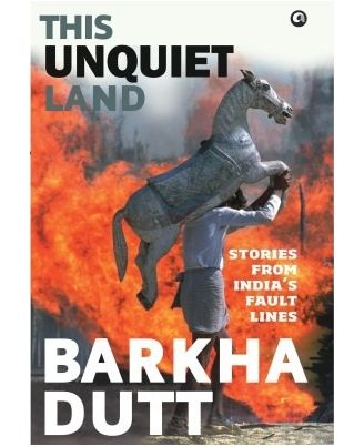 This Unquiet Land: Stories from India s Fault Lines