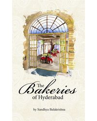 The Bakeries Of Hyderabad